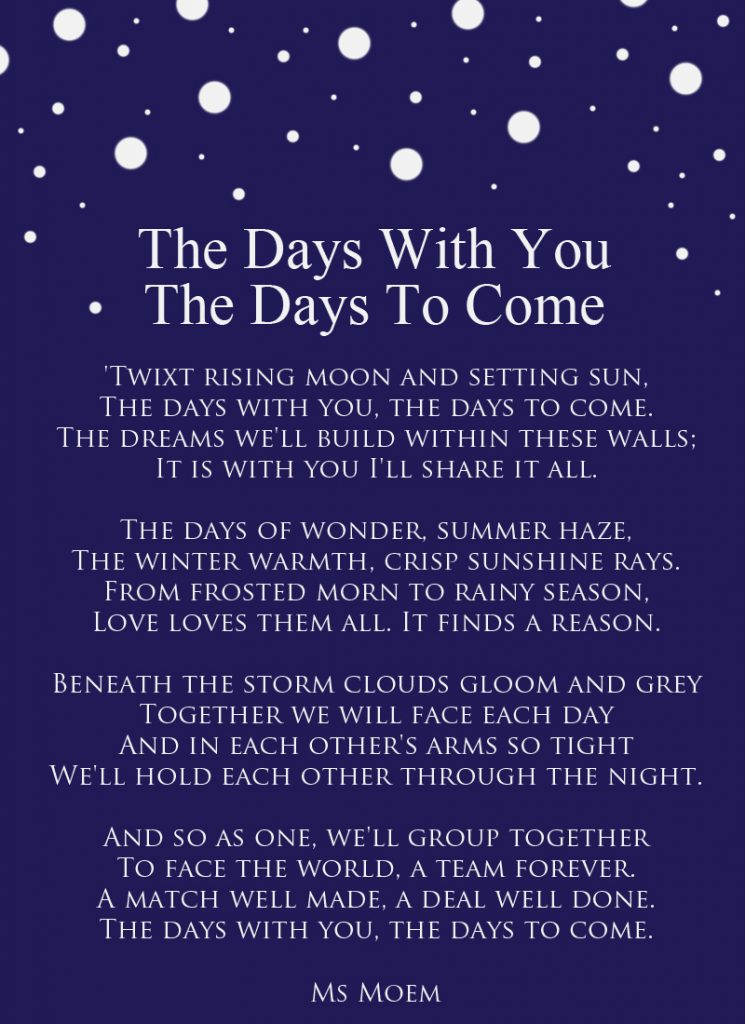 the days with you - the days to come - a wedding poem by english poet Ms Moem - for more wedding poems visit http://www.msmoem.com