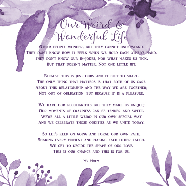 wedding poem - our weird and wonderful life - wedding poetry by Ms Moem