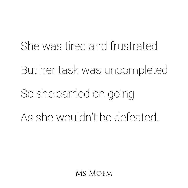 undefeated short poem by Ms Moem @msmoem - words to live by - life quotes