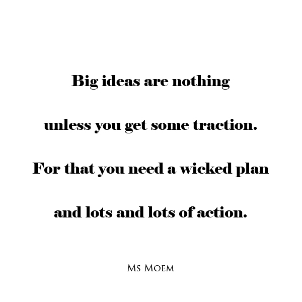 big ideas poem - a little poetic motivation and inspiration by Ms Moem
