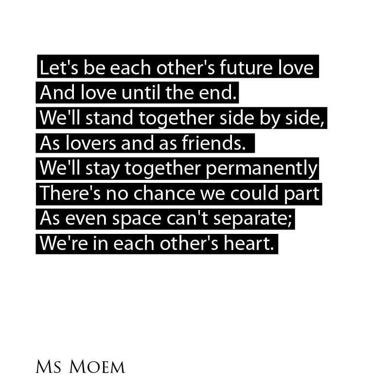 future love is a short love poem by English poet Ms Moem
