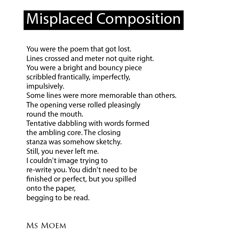 misplaced composition is a short poem by English poet, Ms Moem