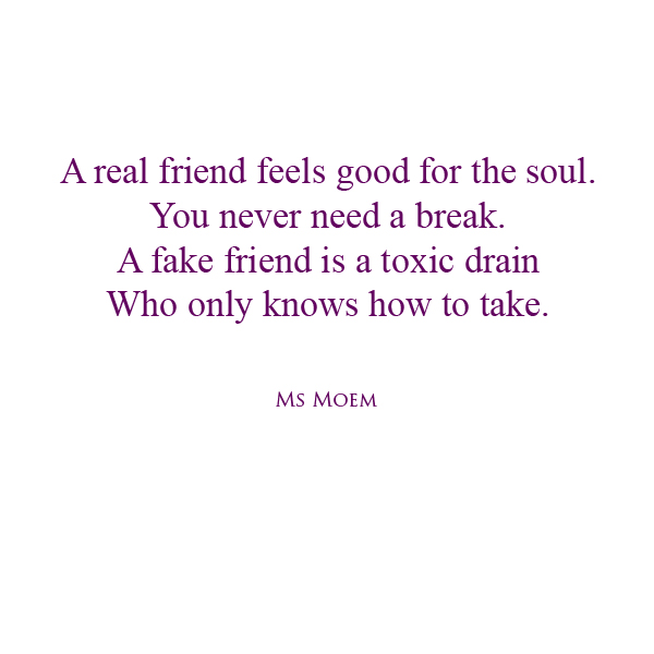 poem about fake friends - fake to take - by English poet, Ms Moem