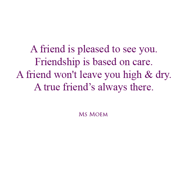 poem about friendship - friendship matters - short poem by english poet, ms moem