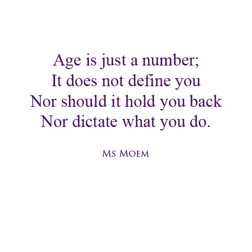 quotes on age - poems by ms moem - age is just a number