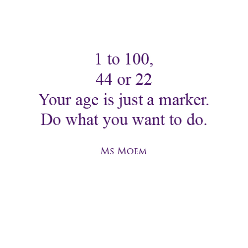 quotes on age poems by ms moem, english poet