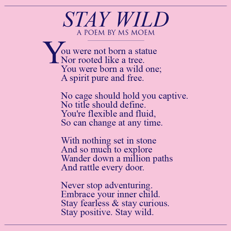 Stay wild poem by ms moem