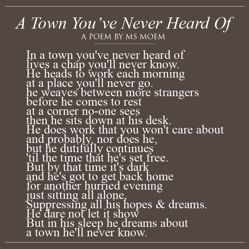 a town you've never heard of - poem by english poet ms moem