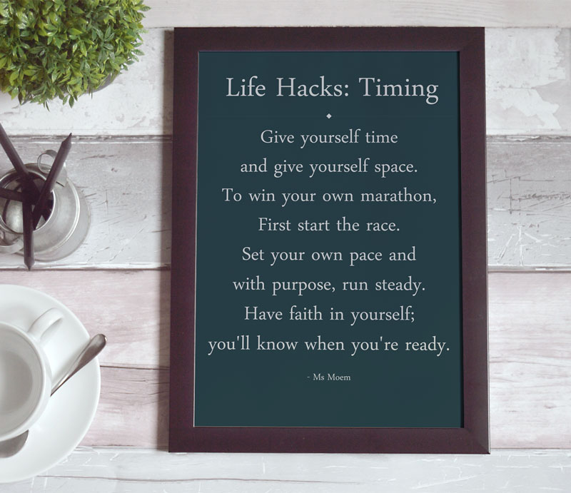 life hacks: timing - a poem by english poet, Ms Moem.