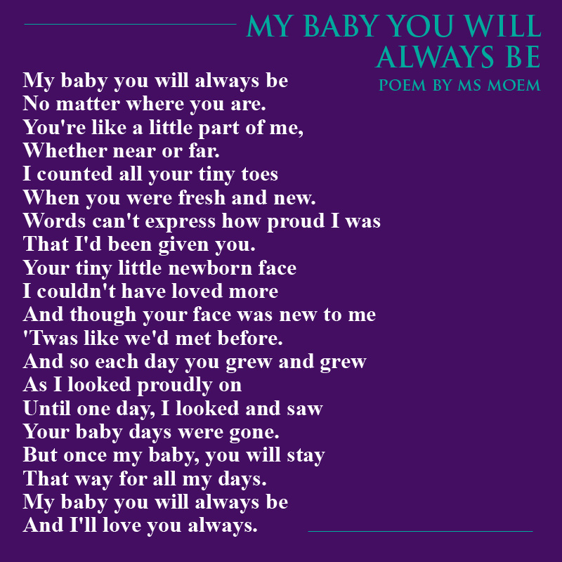 my baby you will always be - short poem by ms moem