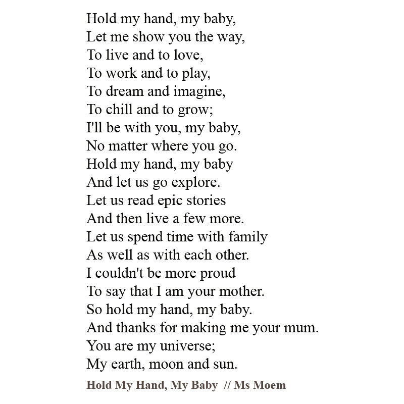 hold my hand my baby, poem written by english poet Ms Moem