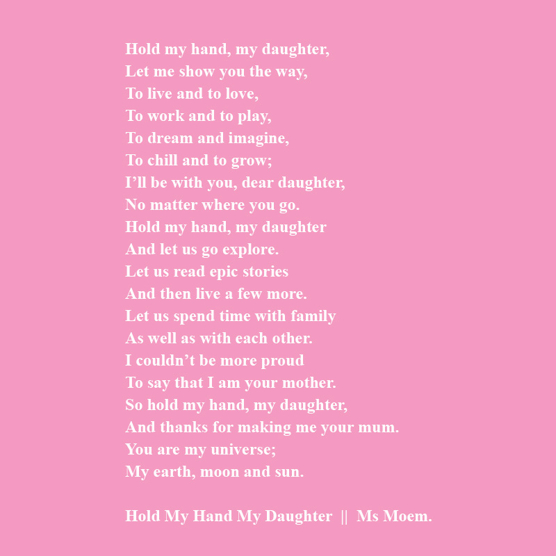 hold my hand my daughter, poem by english poet, ms moem
