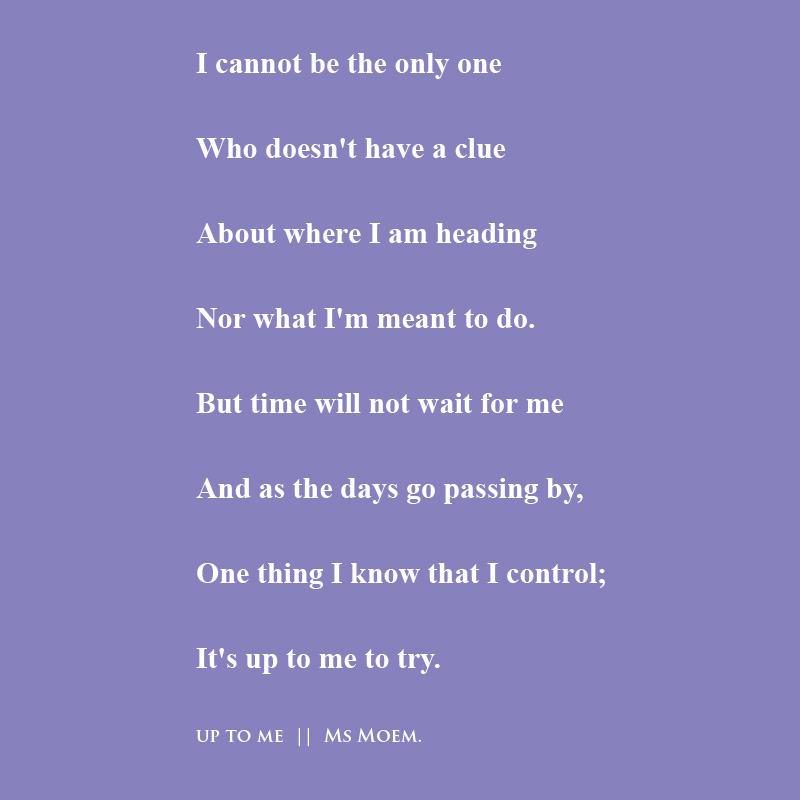 poem about not knowing what to do by english poet ms moem