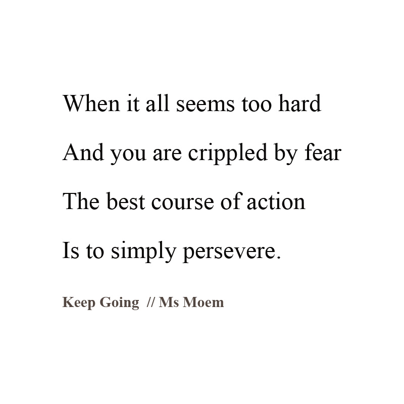 poem about persevering - keep going by english poet ms moem
