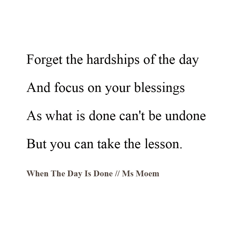 when the day is done - short poem about life by english poet ms moem